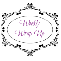 Weekly Wrap-Up 4