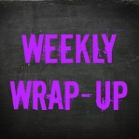 Weekly Wrap-Up 26