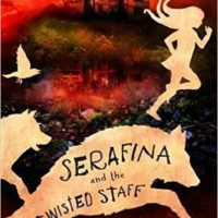 Audiobook Review – Serafina and the Twisted Staff