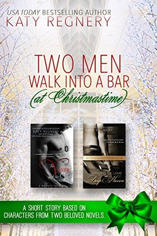 Two Men Walk Into A Bar (At Christmastime) by Katy Regnery