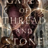 Mini Reviews – Gates of Thread and Stone Series 1 – 2
