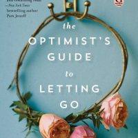 Book Review – The Optimist's Guide To Letting Go