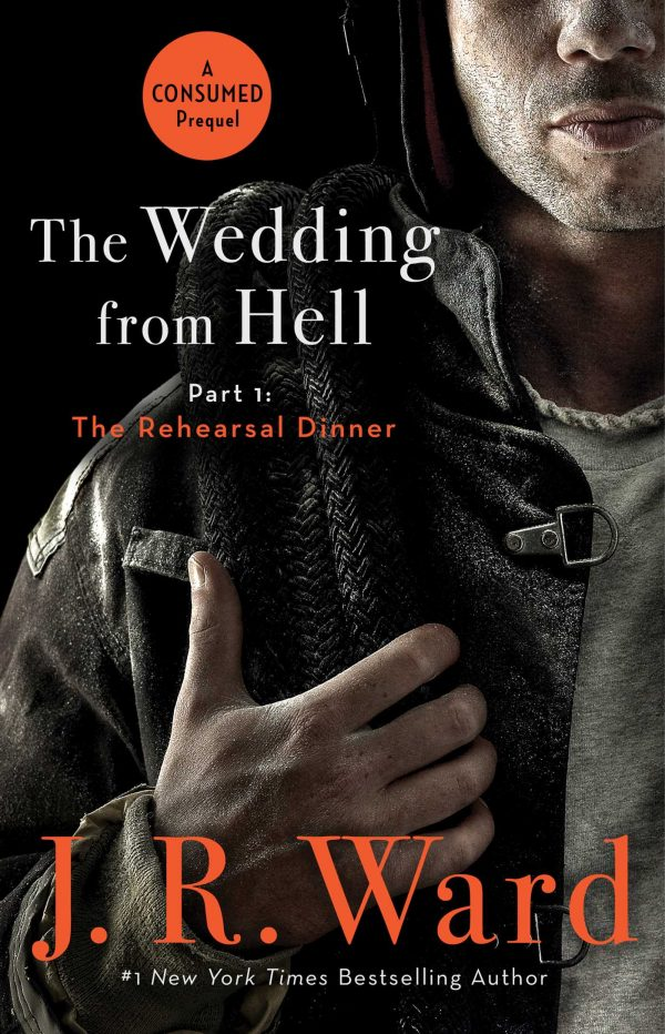 The Wedding From Hell, Part 1: The Rehearsal Dinner by J.R. Ward